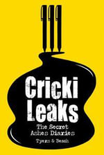 CrickiLeaks : The Secret Ashes Diaries - Alan Tyers