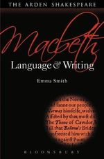 Macbeth : Language and Writing - Emma Smith
