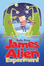 James and the Alien Experiment - Sally Prue