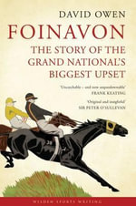Foinavon : The Story of the Grand National's Biggest Upset - David Owen