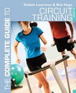 The Complete Guide to Circuit Training : Complete Guides - Debbie Lawrence