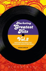 Marketing Greatest Hits: Volume 2 : Another Masterclass in Modern Marketing Ideas - Kevin Duncan
