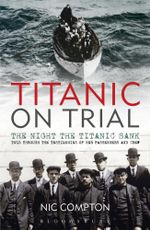 Titanic on Trial - Nic Compton