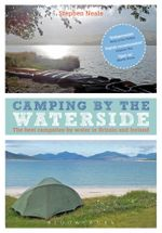 Camping by the Waterside : The Best Campsites by Water in Britain and Ireland - Stephen Neale