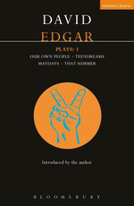 Edgar Plays : 3: Teendreams; Our Own People; That Summer and Maydays - David Edgar