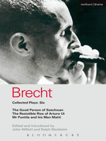 Brecht Collected Plays : 6: Good Person of Szechwan; The Resistible Rise of Arturo Ui; MR Puntila and His Man Matti - Bertolt Brecht