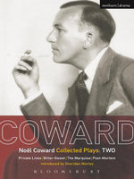 Coward Plays : 2: Private Lives; Bitter-Sweet; The Marquise; Post-Mortem - No¿l Coward