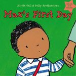 Max's First Day : Dealing with Feelings - Sally Featherstone