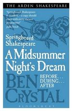 Springboard Shakespeare : A Midsummer Night's Dream - Ben Crystal