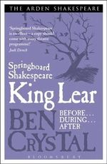 Springboard Shakespeare : King Lear - Ben Crystal