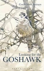 Looking for the Goshawk - Conor Mark Jameson