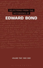 The Notebooks of Edward Bond : Volume: 1980-1995 - Edward Bond