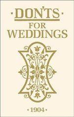 Don'ts for Weddings - Anon