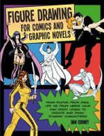 Figure Drawing for Comics and Graphic Novels - Daniel Cooney