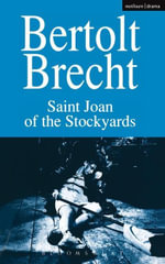 Saint Joan of the Stockyards - Bertolt Brecht
