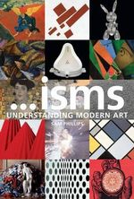 Isms : Understanding Modern Art - Sam Phillips
