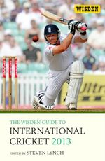 The Wisden Guide to International Cricket 2013 - Steven Lynch