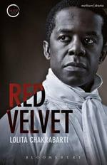 Red Velvet : Modern Plays - Lolita Chakrabarti