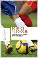 Sports Science and Soccer : The Trials and Tribulations of a Football Manager - Martin Littlewood