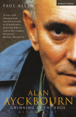 Grinning At The Edge : A Biography of Alan Ayckbourn - Paul Allen