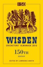 Wisden Cricketers' Almanack 2013 : 150th Edition
