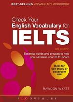 Check Your English Vocabulary for Ielts : Essential Words and Phrases to Help You Maximise Your Ielts Score - Rawdon Wyatt