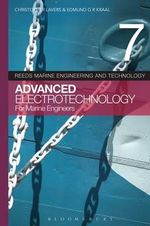 Reeds Vol 7 : Advanced Electrotechnology for Marine Engineers: Volume 7 - Christopher Lavers