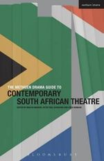 The Methuen Drama Guide to Contemporary South African Drama - Martin Middeke