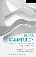 New Dramaturgy : International Perspectives on Theory and Practice