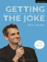 Getting the Joke : The Inner Workings of Stand-Up Comedy - Oliver Double