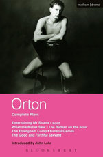 Orton Complete Plays : Entertaining Mr Sloane; Loot; What the Butler; Ruffian; Erpingham Camp; Funeral Games; Good & ... - Joe Orton