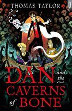 Dan and the Caverns of Bone - Thomas Taylor
