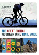 The Great British Mountain Bike Trail Guide : Cycling's Most Infamous Superstition - Clive Forth