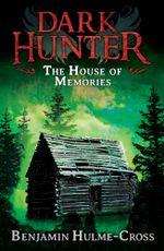 House of Memories (Dark Hunter 1) - Benjamin Hulme-Cross