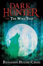 Wolf Trap (Dark Hunter 2) - Benjamin Hulme-Cross