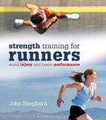 StrengthTraining for Runners : Avoid injury and boost performance - John Shepherd