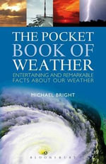 The Pocket Book of Weather : Entertaining and Remarkable Facts About Our Weather - Michael Bright