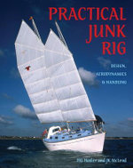 Practical Junk Rig : Design, Aerodynamics and Handling - H.G. Hasler