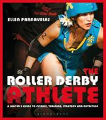 The Roller Derby Athlete - Ellen Parnavelas