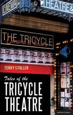 Tales of the Tricycle Theatre : Focus on the Fundamentals - Terry Stoller