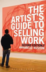 The Artist's Guide to Selling Work - Annabelle Ruston