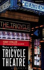 Tales of the Tricycle Theatre - Terry Stoller