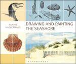 Drawing and Painting the Seashore : Landscapes of Faith - Agathe Ravet-Haevermans