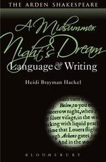 A Midsummer Night's Dream : Language and Writing - Heidi Brayman Hackel