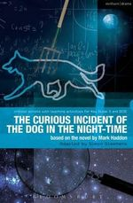 The Curious Incident of the Dog in the Night-Time : The Play - Mark Haddon