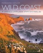Wild Coast : An exploration of the places where land meets sea - Marianne Taylor