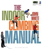 The Indoor Climbing Manual - John White