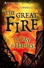 The Great Fire : A City in Flames - Ann Turnbull