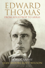 Edward Thomas : from Adlestrop to Arras: A Biography - Jean Moorcroft Wilson