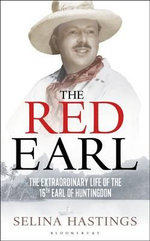 The Red Earl : The Extraordinary Life of the 16th Earl of Huntingdon - Selina Hastings